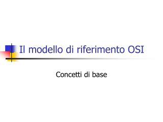 Il modello di riferimento OSI