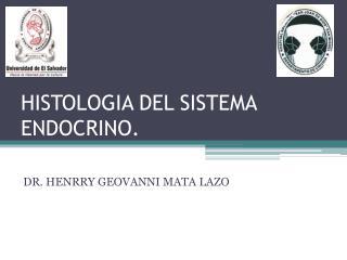 HISTOLOGIA DEL SISTEMA ENDOCRINO.