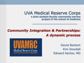 Community Integration & Partnerships: A dynamic process David Beckert Kim Dowdell