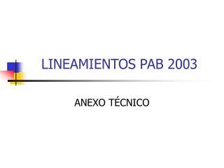 LINEAMIENTOS PAB 2003