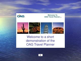 Welcome to a short demonstration of the  OAG Travel Planner