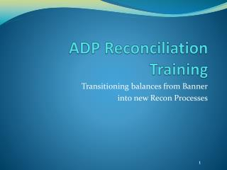 ADP Reconciliation Training
