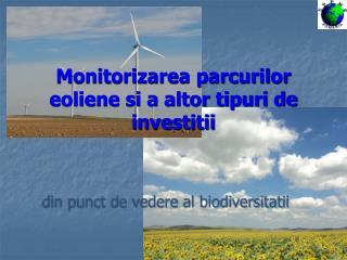 Monitorizarea parcurilor eoliene si a altor tipuri de investitii