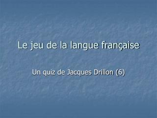 Le jeu de la langue fran�aise