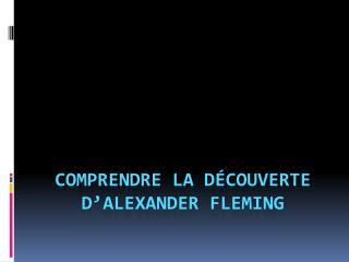 Comprendre la découverte d'Alexander Fleming