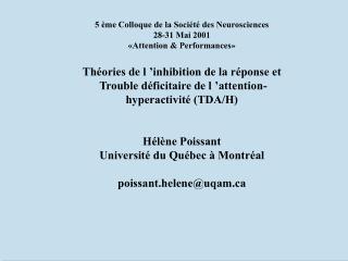 5  me Colloque de la Soci t  des Neurosciences  28-31 Mai 2001  Attention  Performances   Th ories de l  inhibition de l