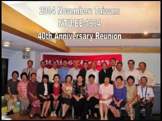 2004 November: Taiwan: NTU-EE-1964 40th Anniversary Reunion