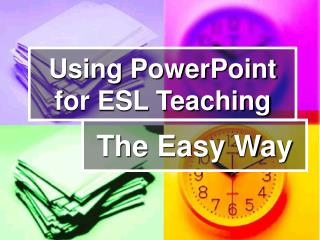Using PowerPoint for ESL Teaching