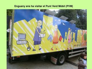 Enguany ens ha visitar el Punt Verd Mòbil (PVM)