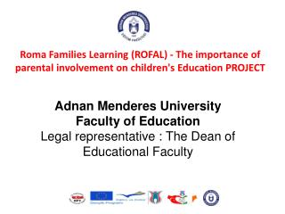 FUTURE ROFAL PROJECT ACTIVITIES HELD BY ADNAN MENDERES UNİVERSİTY (ADU)