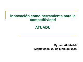 Innovación como herramienta para la competitividad ATUADU