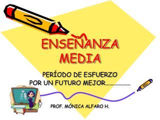 ENSEÑANZA MEDIA