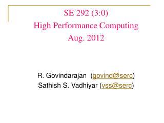SE 292 (3:0)  High Performance Computing Aug. 2012