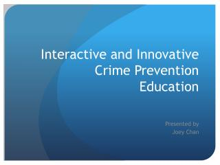 Interactive and Innovative Crime Prevention Education