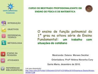 Mestranda: Daiana  Moraes Seckler