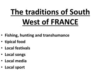 The traditions of South West of FRANCE