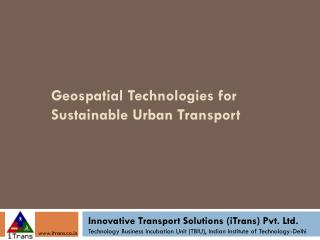 Geospatial Technologies for Sustainable Urban Transport