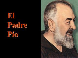 El Padre P�o