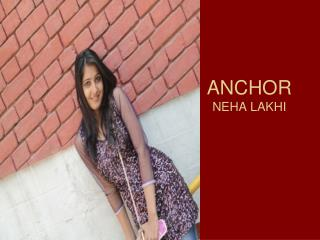 ANCHOR NEHA LAKHI