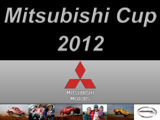 Mitsubishi  Cup 2012