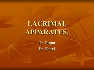 LACRIMAL APPARATUS.
