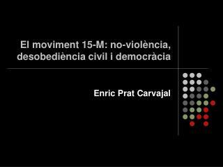 El moviment 15-M: no-violència, desobediència civil i democràcia