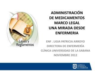ADMINISTRACIÓN DE MEDICAMENTOS MARCO LEGAL  UNA MIRADA DESDE ENFERMERIA