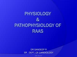 PHYSIOLOGY  & PATHOPHYSIOLOGY OF RAAS