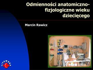 Odmienności anatomiczno-fizjologiczne wieku dziecięcego