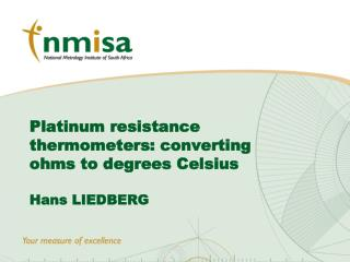Platinum resistance thermometers: converting ohms to degrees Celsius Hans LIEDBERG