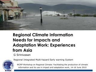 Regional Climate Information Needs for Impacts and Adaptation Work: Experiences from Asia