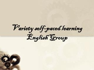 Variety self-paced learning English Group