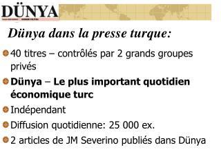 Dünya dans la presse turque: