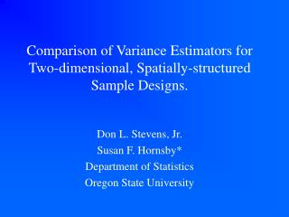 Comparison of Variance Estimators for Two-dimensional, Spatially-structured Sample Designs.
