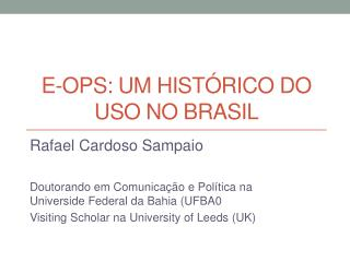 e-OPs : um  histórico  do  uso  no  Brasil