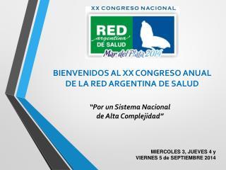 BIENVENIDOS AL XX CONGRESO ANUAL  DE LA RED ARGENTINA DE SALUD