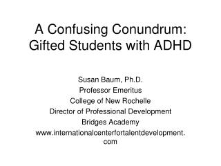 A Confusing Conundrum: Gifted Students with ADHD