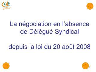 La négociation en l'absence de Délégué Syndical depuis la loi du 20 août 2008