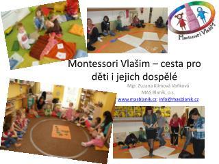 Montessori  Vlašim – cesta pro děti i jejich dospělé