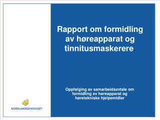 Rapport om formidling av høreapparat og tinnitusmaskerere .