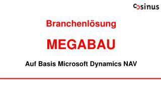 Branchenl�sung MEGABAU Auf Basis Microsoft Dynamics NAV