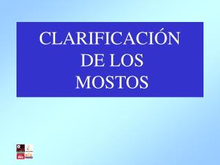 CLARIFICACIÓN  DE LOS  MOSTOS