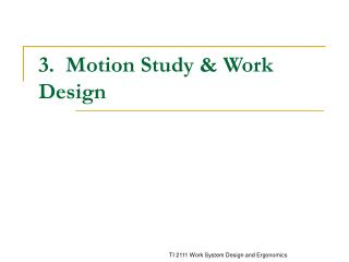 3.  Motion Study  Work Design