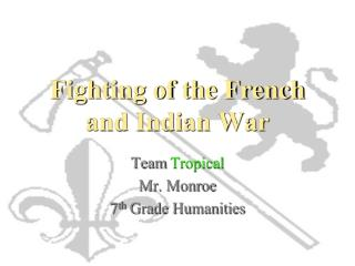 Fighting of the French and Indian War