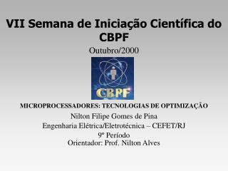 VII Semana de Iniciação Científica do CBPF