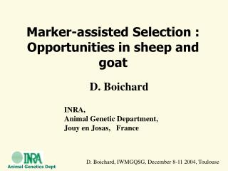 Marker-assisted Selection :  Opportunities in sheep and goat
