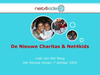 De Nieuwe Charitas & Net4kids