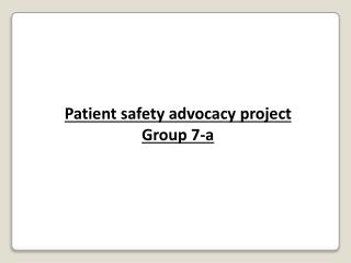 Patient safety advocacy project Group 7-a