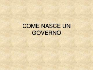 COME NASCE UN GOVERNO