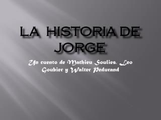 La  Historia de Jorge